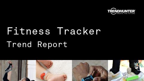 Fitness Tracker Trend Report and Fitness Tracker Market Research
