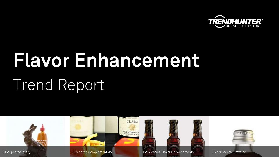 Flavor Enhancement Trend Report Research