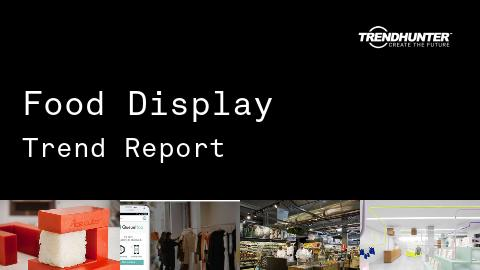 Food Display Trend Report and Food Display Market Research