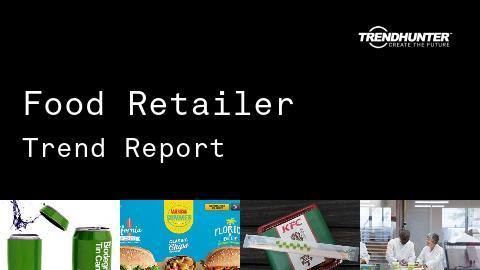 Food Retailer Trend Report and Food Retailer Market Research