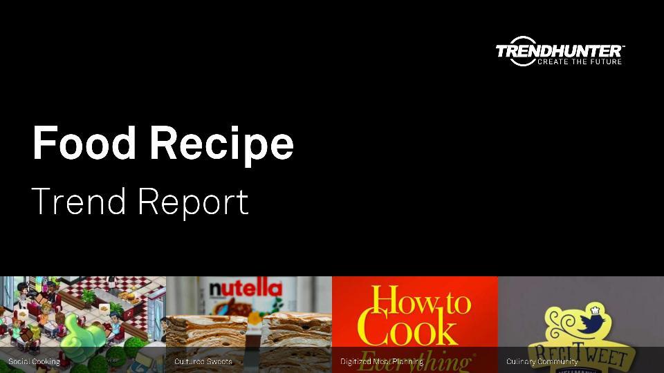 Food Recipe Trend Report Research