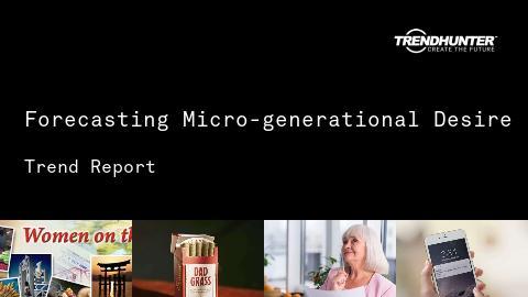 Forecasting Micro-generational Desire