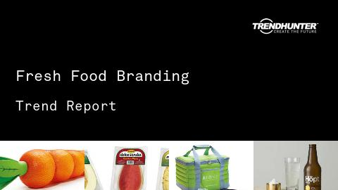 Fresh Food Branding Trend Report and Fresh Food Branding Market Research