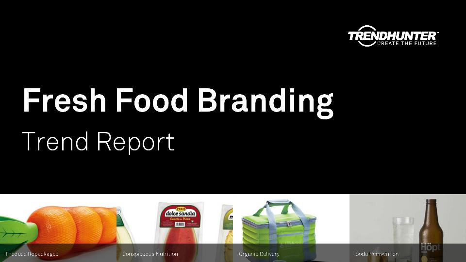 Fresh Food Branding Trend Report Research