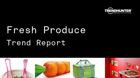Fresh Produce Trend Report and Fresh Produce Market Research