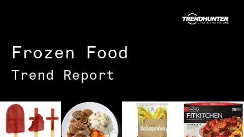 Frozen Food Trend Report and Frozen Food Market Research