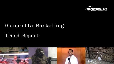 Guerrilla Marketing Trend Report and Guerrilla Marketing Market Research