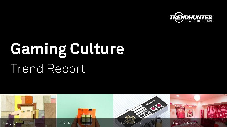 Gaming Culture Trend Report Research