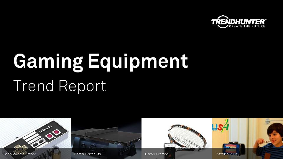 Gaming Equipment Trend Report Research
