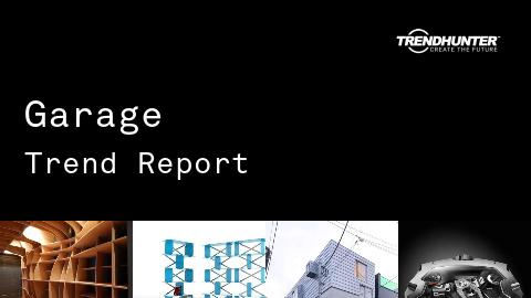 Garage Trend Report and Garage Market Research