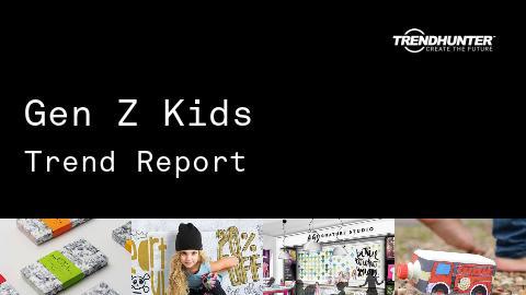 Gen Z Kids Trend Report and Gen Z Kids Market Research