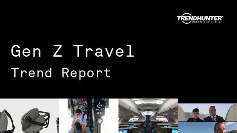 Gen Z Travel Trend Report and Gen Z Travel Market Research