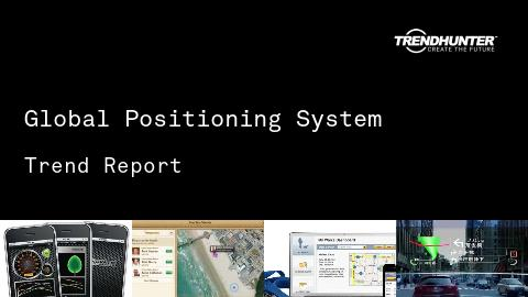 Global Positioning System Trend Report and Global Positioning System Market Research