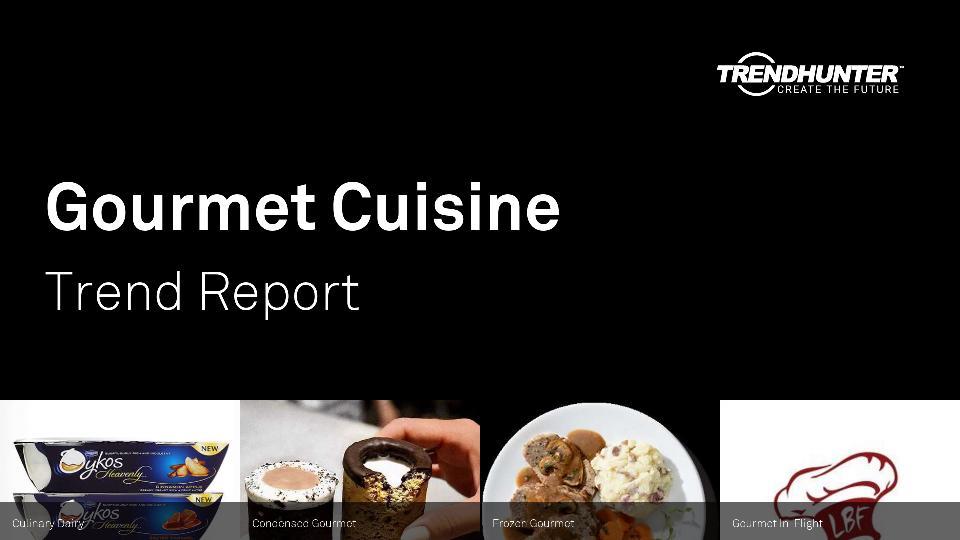Gourmet Cuisine Trend Report Research