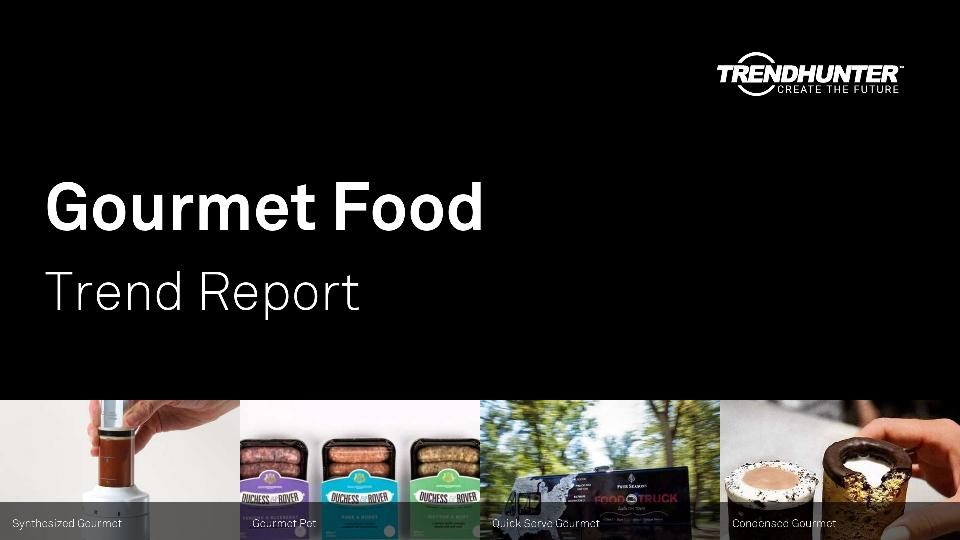 Gourmet Food Trend Report Research
