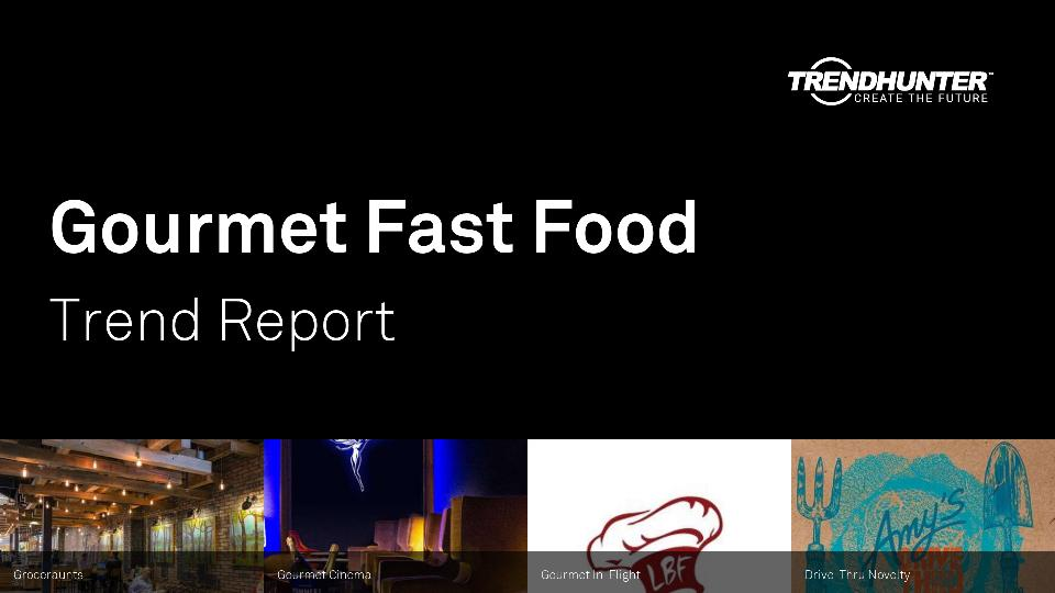 Gourmet Fast Food Trend Report Research