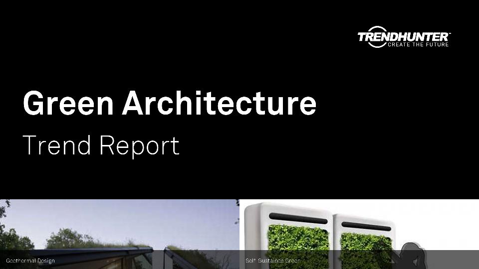 Green Architecture Trend Report Research