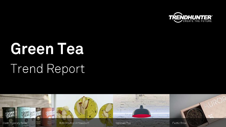 Green Tea Trend Report Research