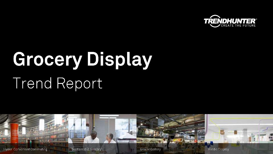 Grocery Display Trend Report Research