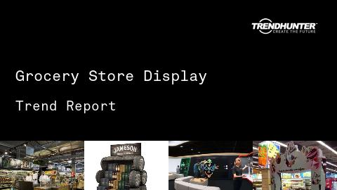 Grocery Store Display Trend Report and Grocery Store Display Market Research