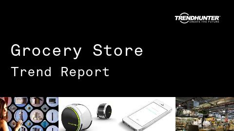 Grocery Store Trend Report and Grocery Store Market Research