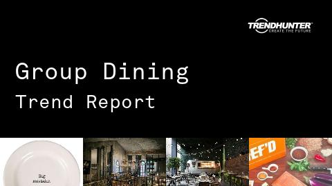 Group Dining Trend Report and Group Dining Market Research