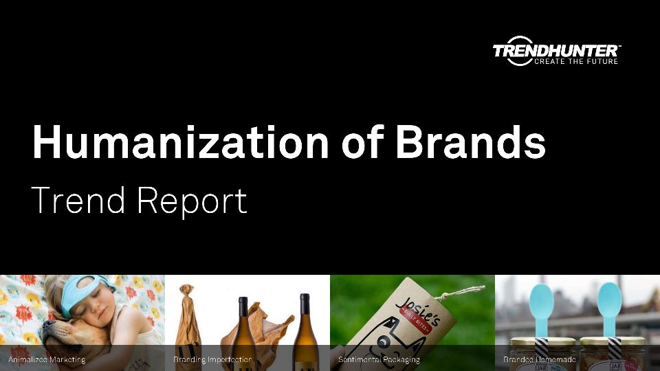Humanization of Brands Trend Report Research