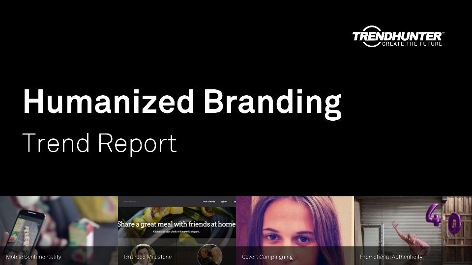 Humanized Branding Trend Report Research