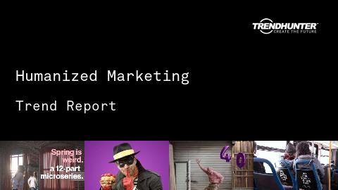 Humanized Marketing Trend Report and Humanized Marketing Market Research