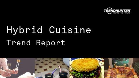 Hybrid Cuisine Trend Report and Hybrid Cuisine Market Research