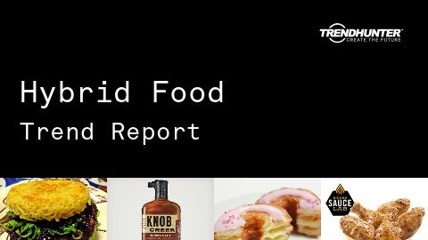 Hybrid Food Trend Report and Hybrid Food Market Research