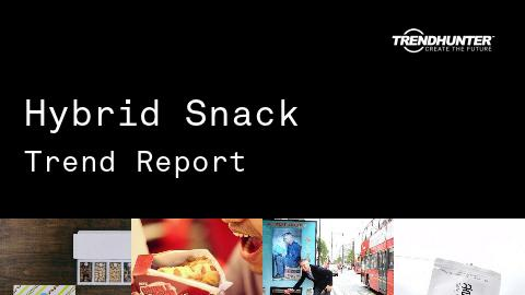 Hybrid Snack Trend Report and Hybrid Snack Market Research