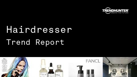 Hairdresser Trend Report and Hairdresser Market Research