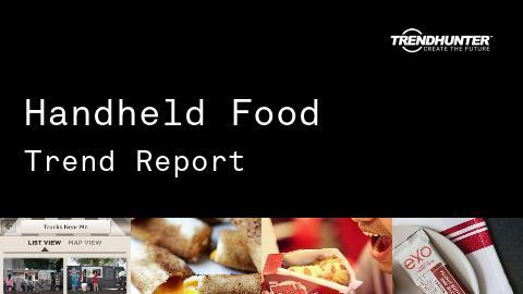 Handheld Food Trend Report and Handheld Food Market Research
