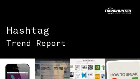 Hashtag Trend Report and Hashtag Market Research