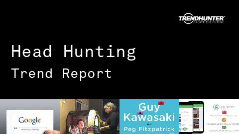 Head Hunting Trend Report and Head Hunting Market Research