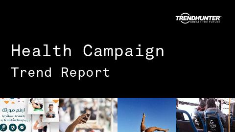 Health Campaign Trend Report and Health Campaign Market Research