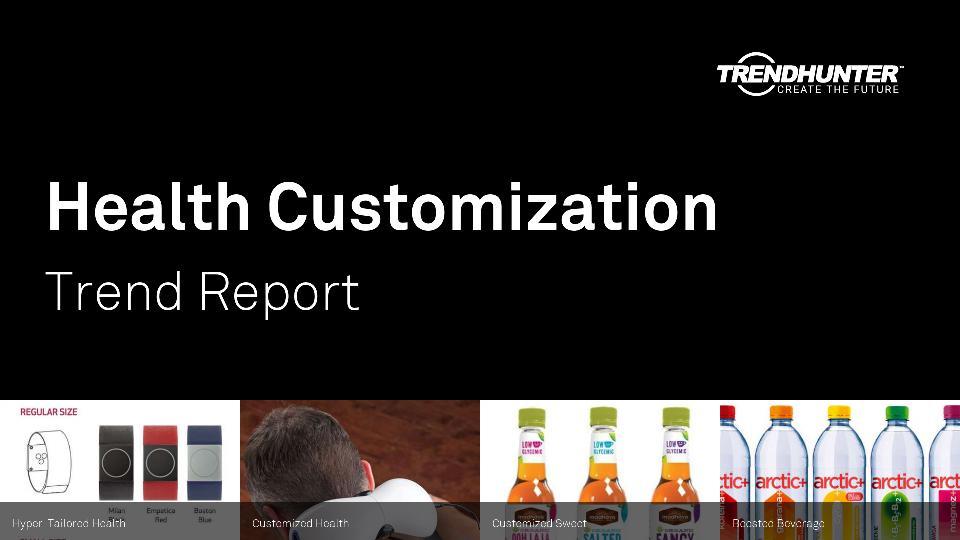 Health Customization Trend Report Research