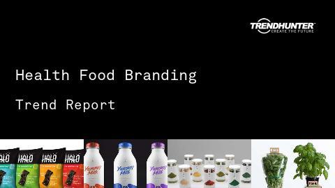Health Food Branding Trend Report and Health Food Branding Market Research