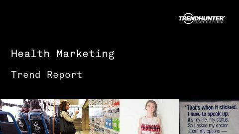 Health Marketing Trend Report and Health Marketing Market Research