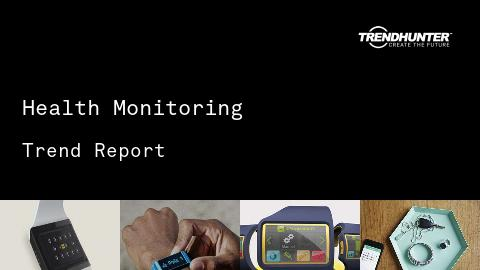 Health Monitoring Trend Report and Health Monitoring Market Research