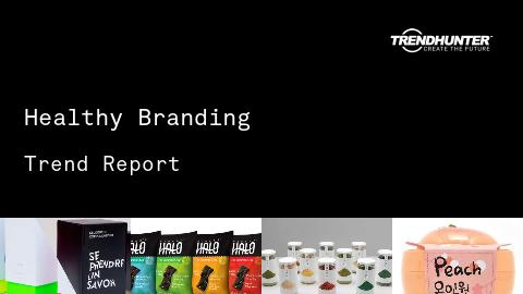 Healthy Branding Trend Report and Healthy Branding Market Research