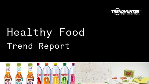 Healthy Food Trend Report and Healthy Food Market Research