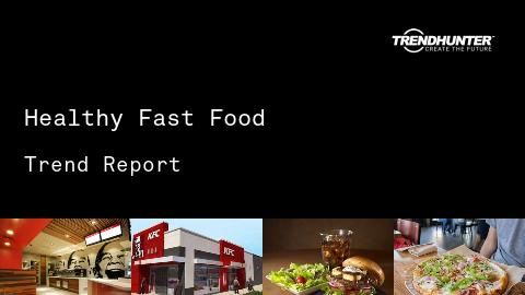 Healthy Fast Food Trend Report and Healthy Fast Food Market Research