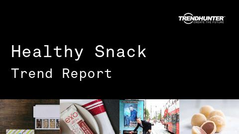 Healthy Snack Trend Report and Healthy Snack Market Research