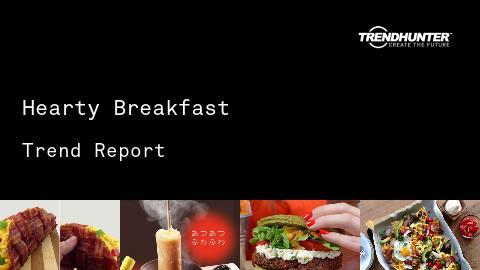 Hearty Breakfast Trend Report and Hearty Breakfast Market Research
