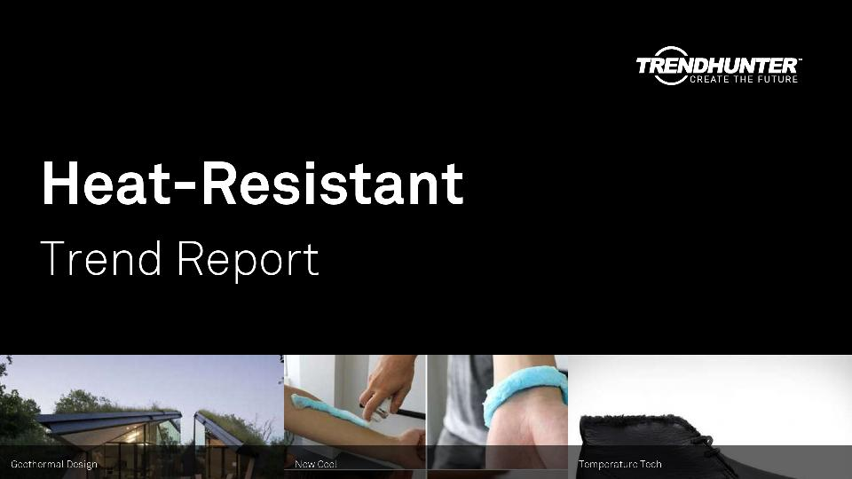 Heat-Resistant Trend Report Research