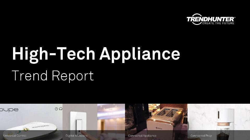 High-Tech Appliance Trend Report Research