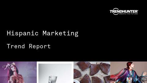 Hispanic Marketing Trend Report and Hispanic Marketing Market Research
