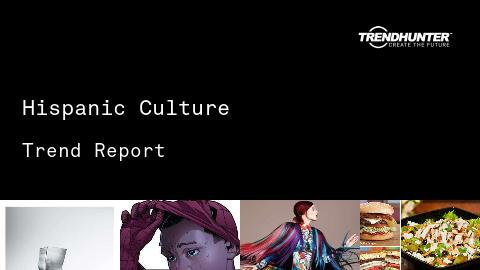 Hispanic Culture Trend Report and Hispanic Culture Market Research
